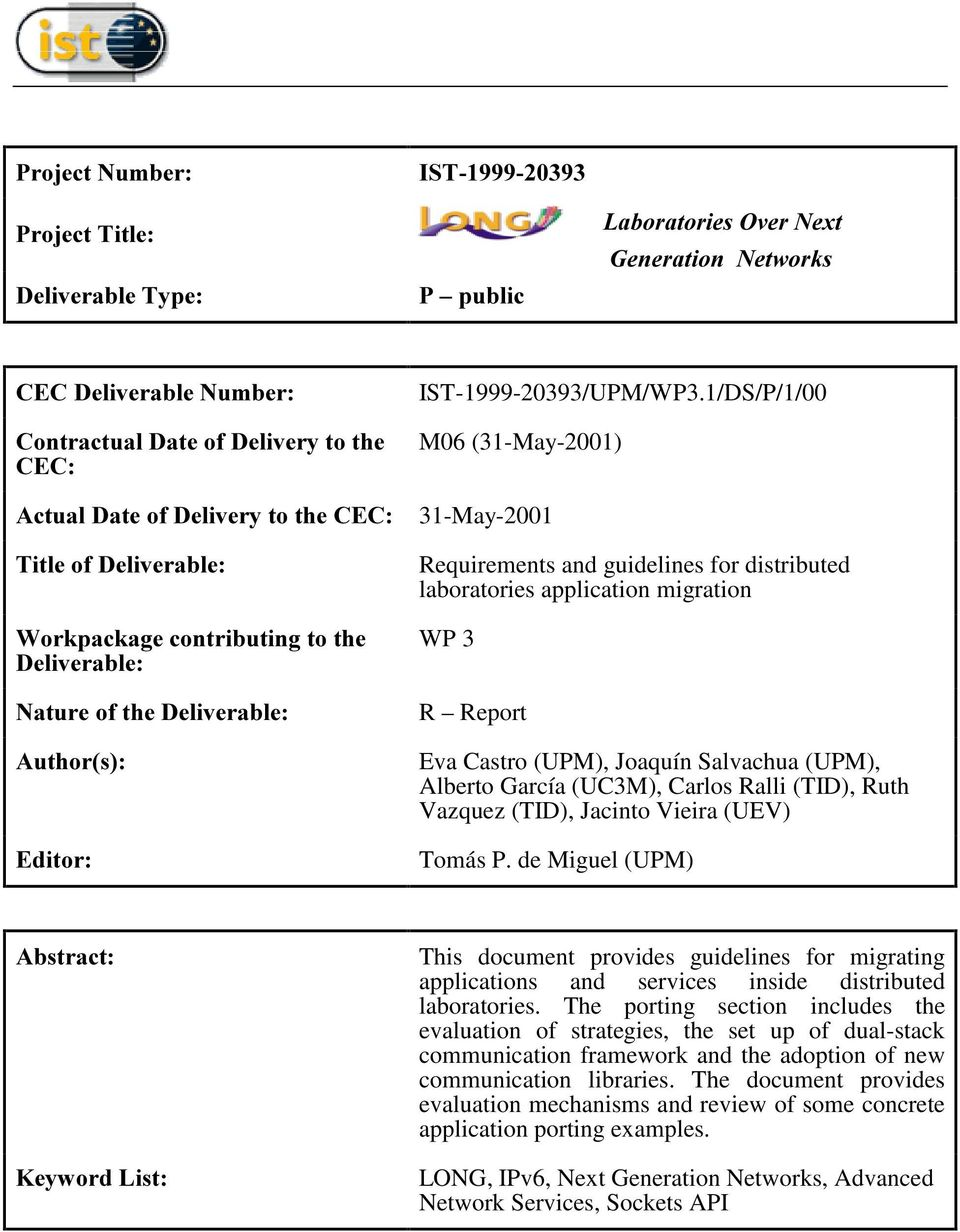 1/DS/P/1/00 M06 (31-May-2001) 31-May-2001 Requirements and guidelines for distributed laboratories application migration WP 3 R Report Eva Castro (UPM), Joaquín Salvachua (UPM), Alberto García