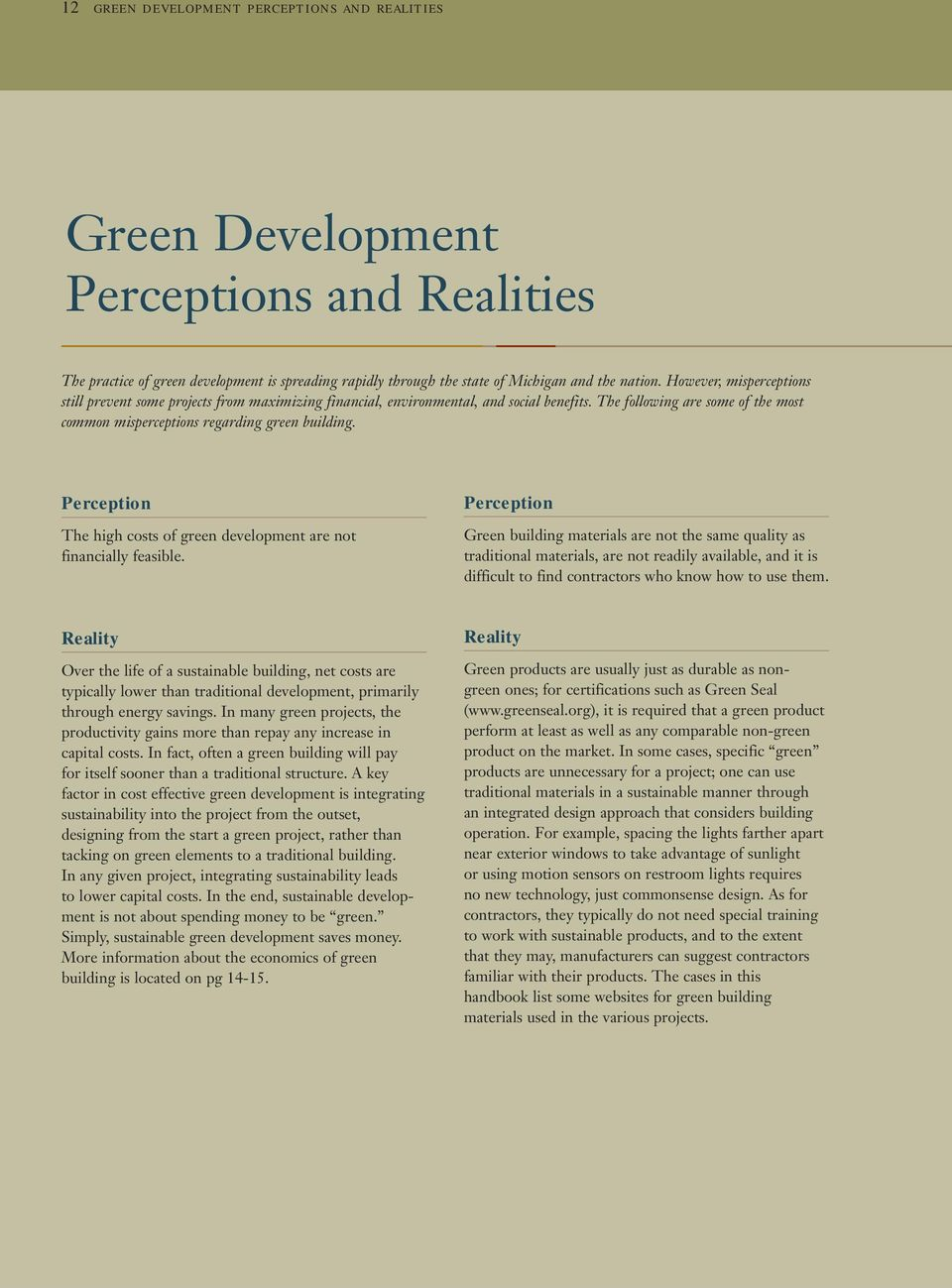 Perception The high costs of green development are not financially feasible.