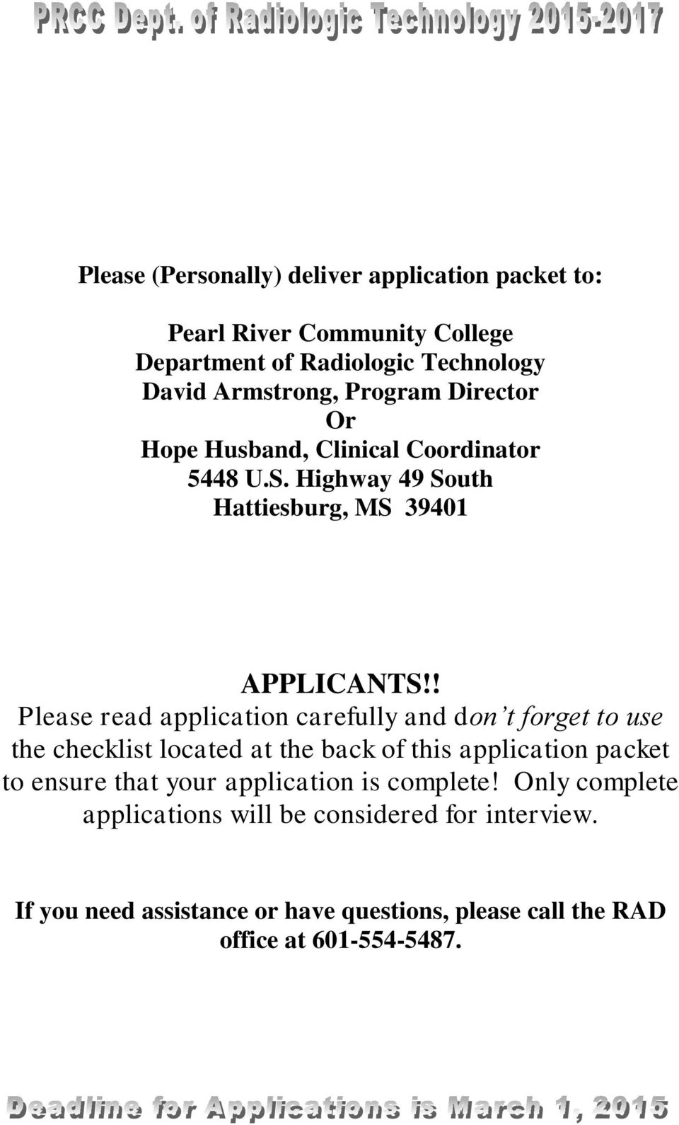 ! Please read application carefully and don t forget to use the checklist located at the back of this application packet to ensure that your