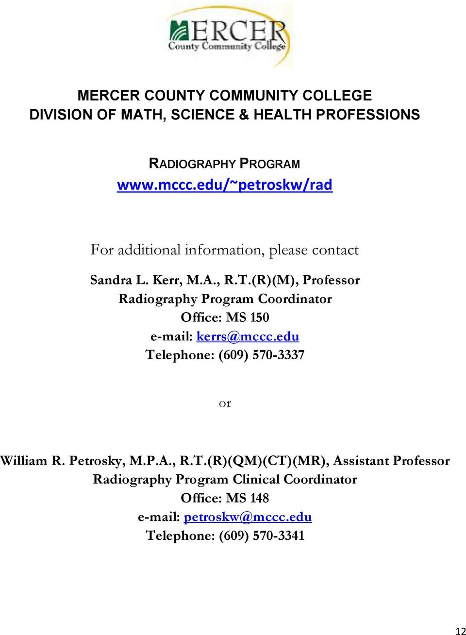 (R)(M), Professor Radiography Program Coordinator Office: MS 150 e-mail: kerrs@mccc.