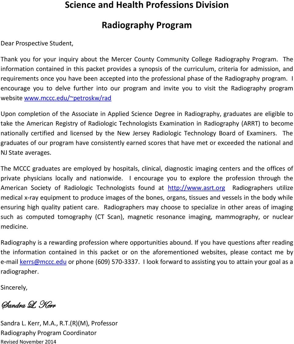 program. I encourage you to delve further into our program and invite you to visit the Radiography program website www.mccc.
