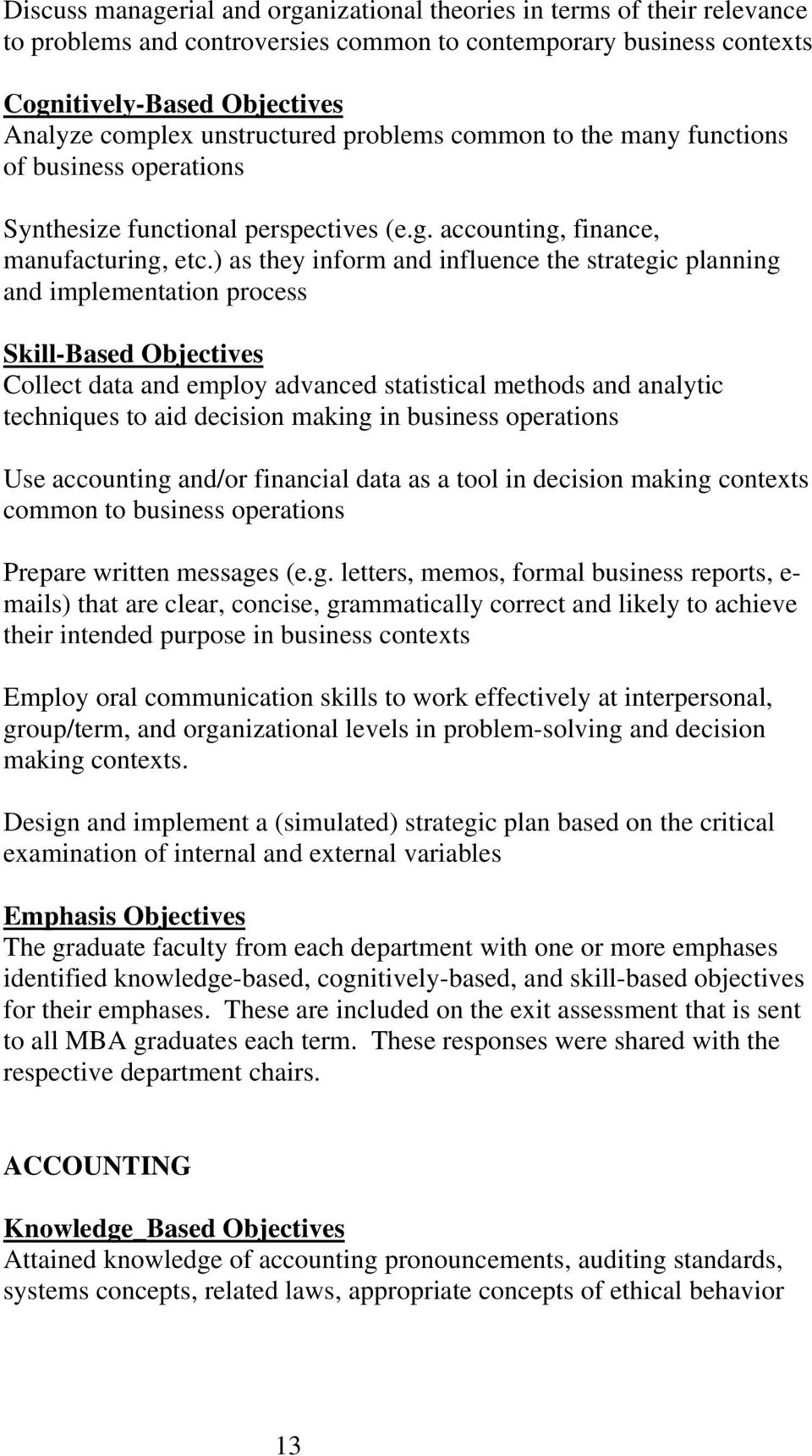 ) as they inform and influence the strategic planning and implementation process Skill-Based Objectives Collect data and employ advanced statistical methods and analytic techniques to aid decision