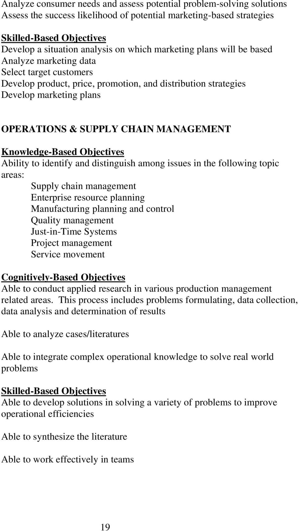 MANAGEMENT Knowledge-Based Objectives Ability to identify and distinguish among issues in the following topic areas: Supply chain management Enterprise resource planning Manufacturing planning and