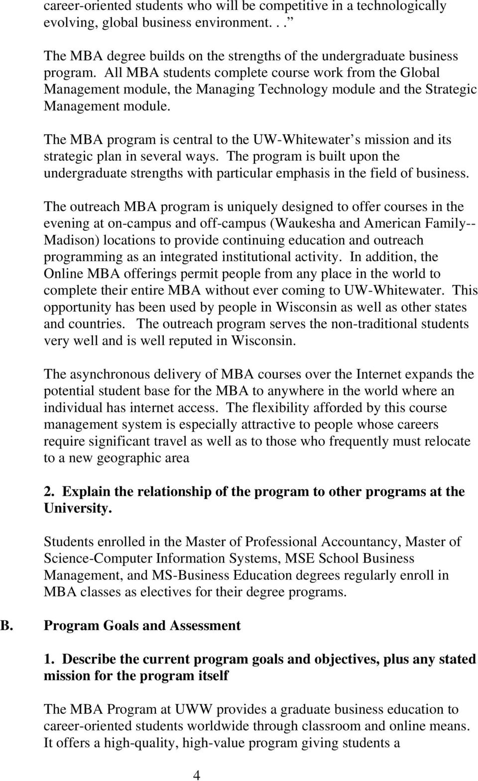 The MBA program is central to the UW-Whitewater s mission and its strategic plan in several ways.