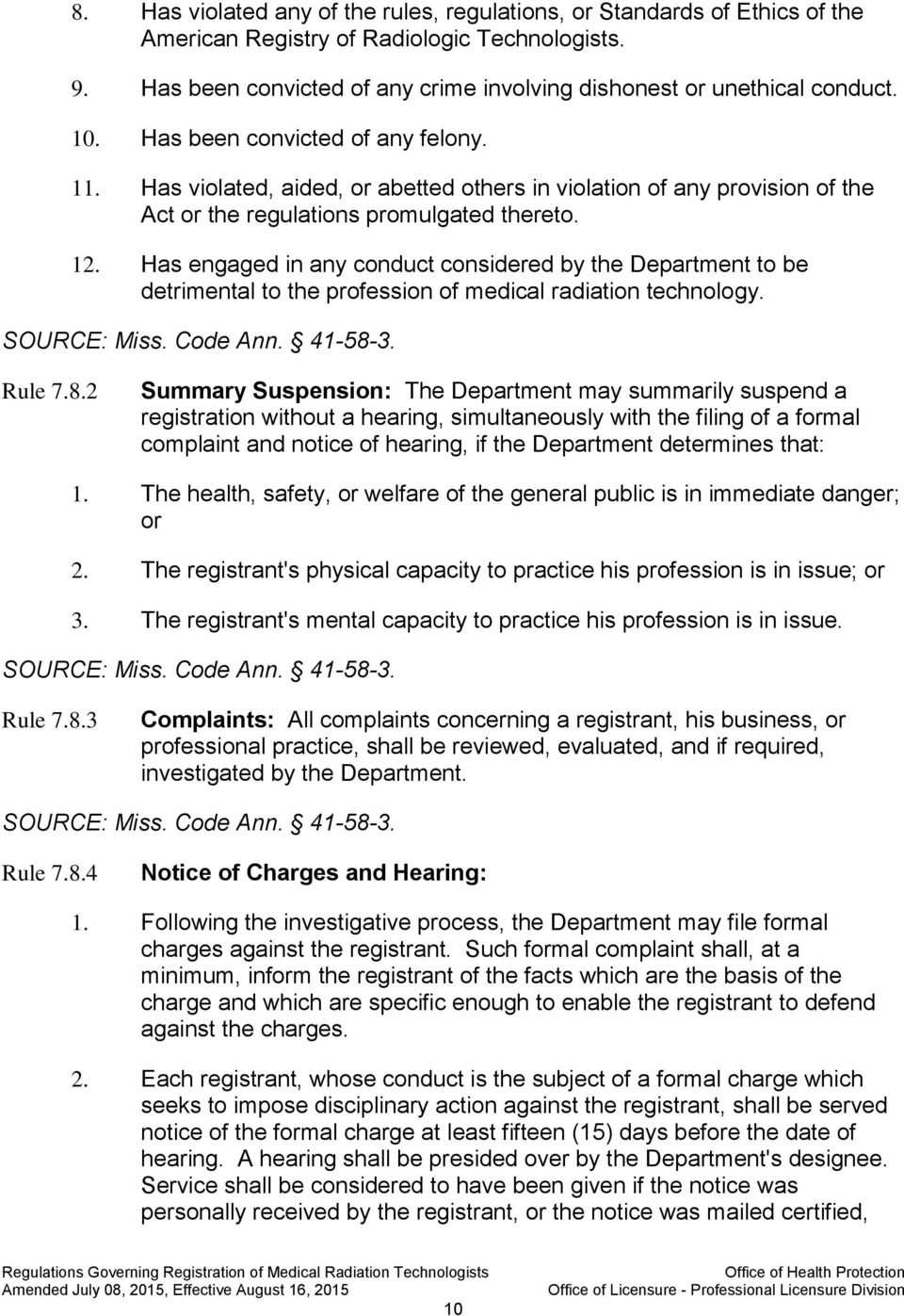 Has engaged in any conduct considered by the Department to be detrimental to the profession of medical radiation technology. Rule 7.8.