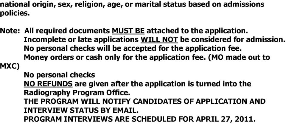 No personal checks will be accepted for the application fee. Money orders or cash only for the application fee.