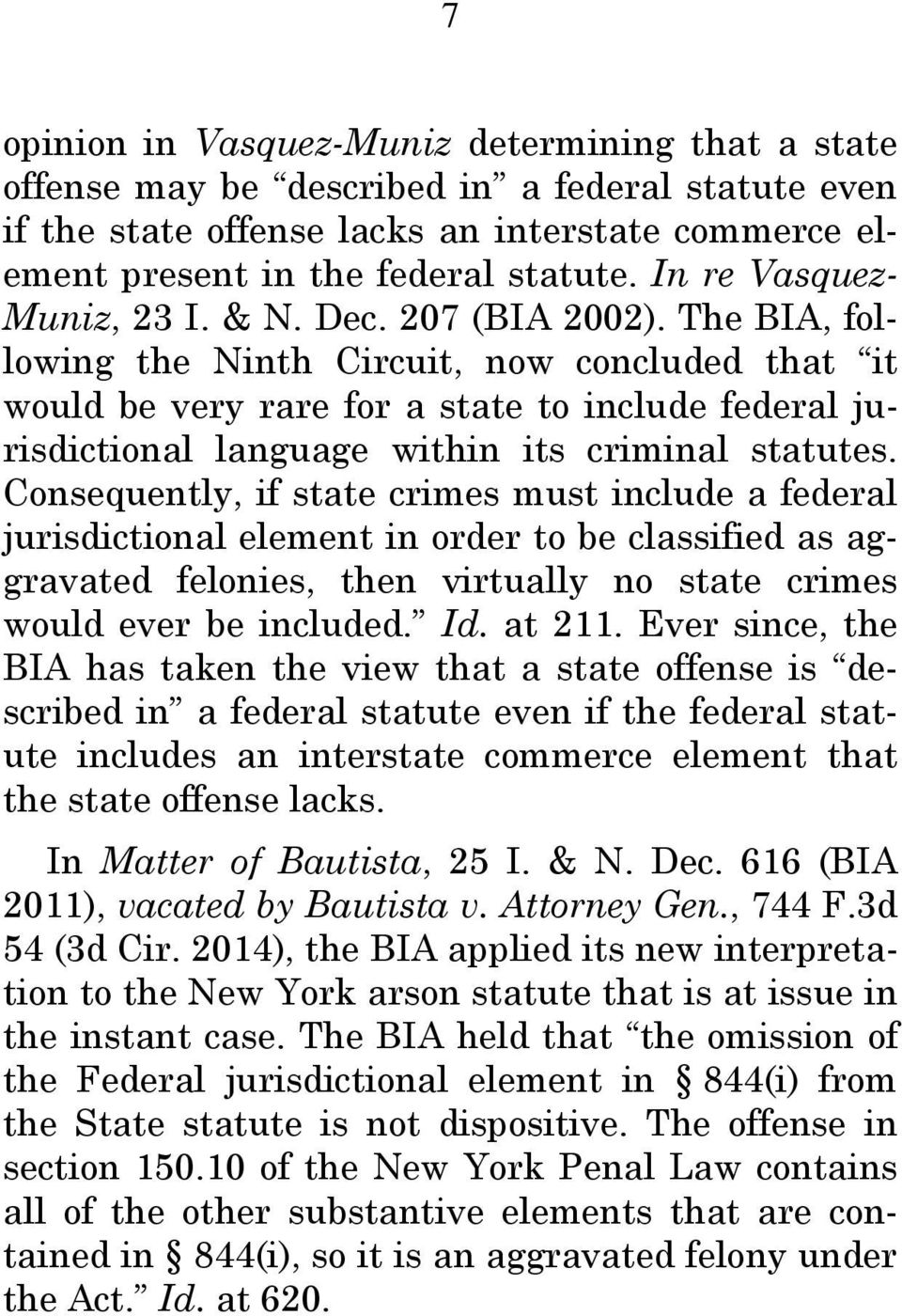 The BIA, following the Ninth Circuit, now concluded that it would be very rare for a state to include federal jurisdictional language within its criminal statutes.
