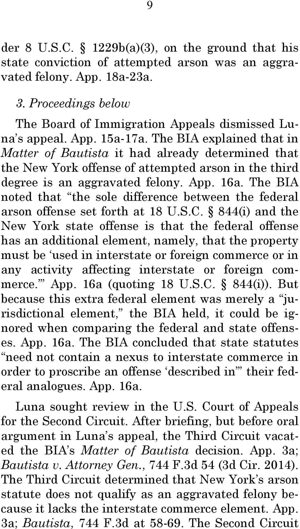 The BIA explained that in Matter of Bautista it had already determined that the New York offense of attempted arson in the third degree is an aggravated felony. App. 16a.