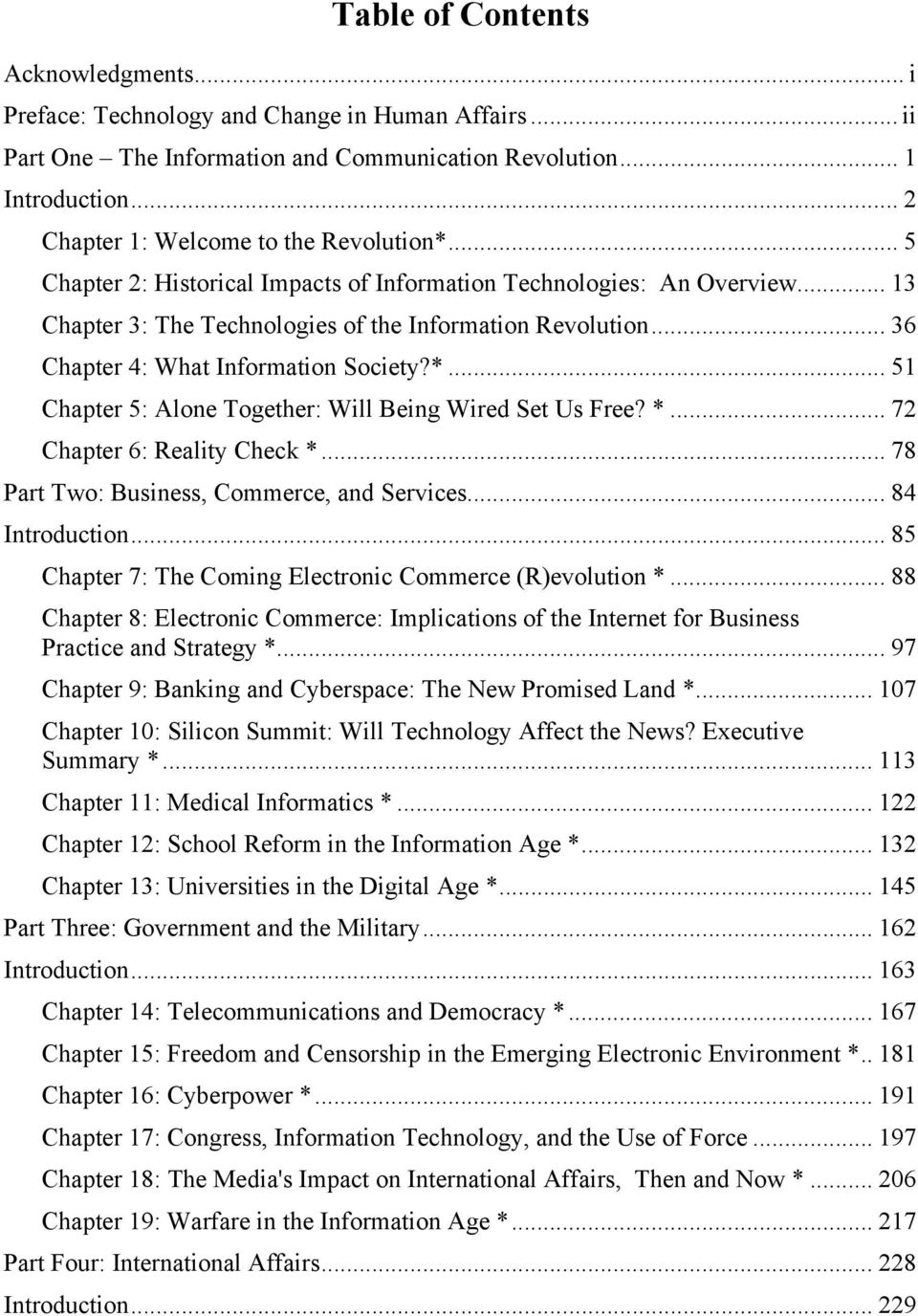 .. 36 Chapter 4: What Information Society?*... 51 Chapter 5: Alone Together: Will Being Wired Set Us Free? *... 72 Chapter 6: Reality Check *... 78 Part Two: Business, Commerce, and Services.