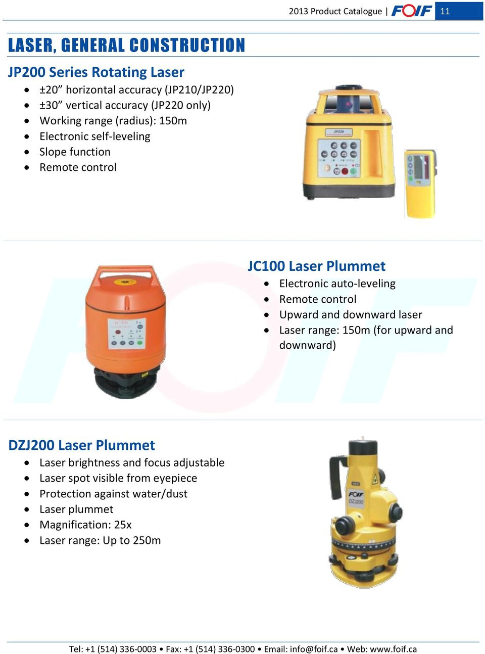 auto-leveling Remote control Upward and downward laser Laser range: 150m (for upward and downward) DZJ200 Laser Plummet Laser brightness