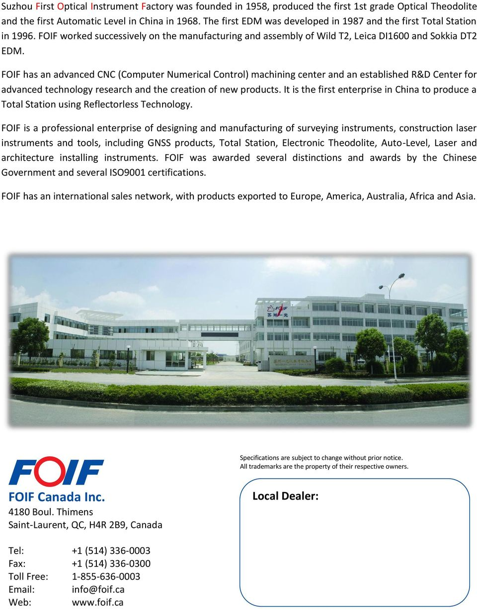 FOIF has an advanced CNC (Computer Numerical Control) machining center and an established R&D Center for advanced technology research and the creation of new products.