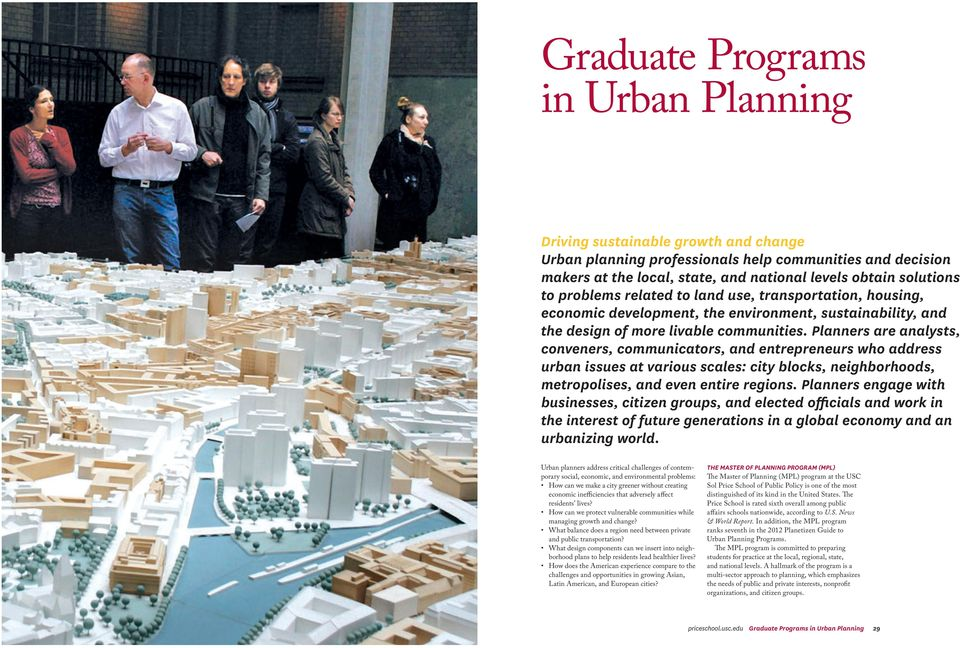 Planners are analysts, conveners, communicators, and entrepreneurs who address urban issues at various scales: city blocks, neighborhoods, metropolises, and even entire regions.