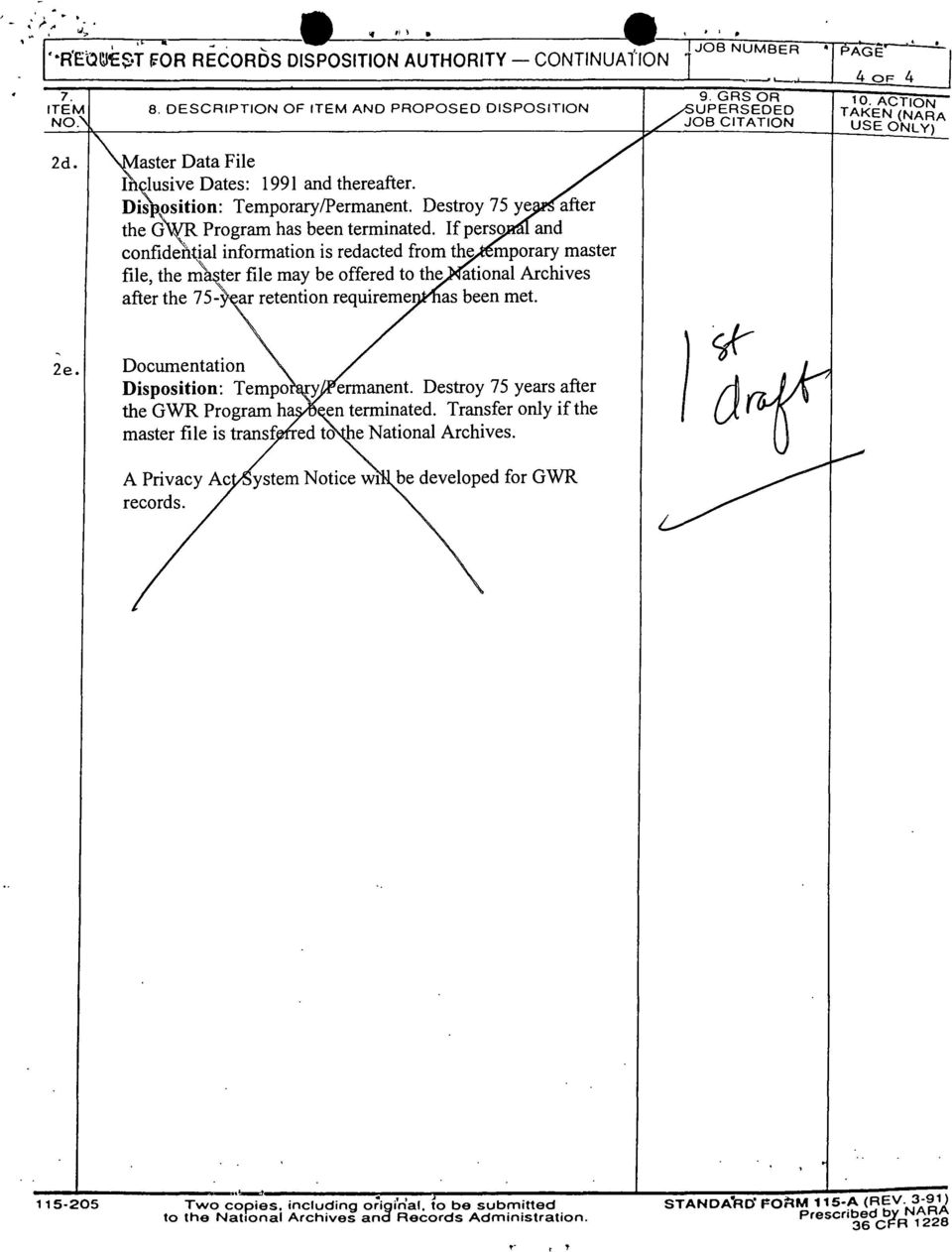"If perso and confidential information is redacted from the mporary master file, the rri' ter file may be offered to the ational Archives after the 75- "" ar retention requireme as been met. 2e."