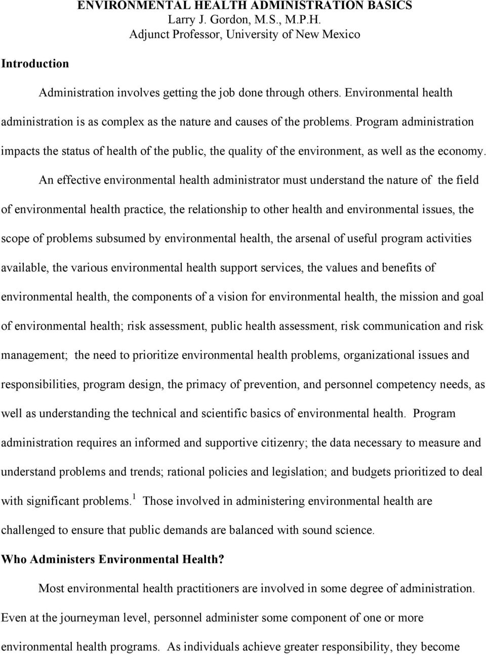 Program administration impacts the status of health of the public, the quality of the environment, as well as the economy.