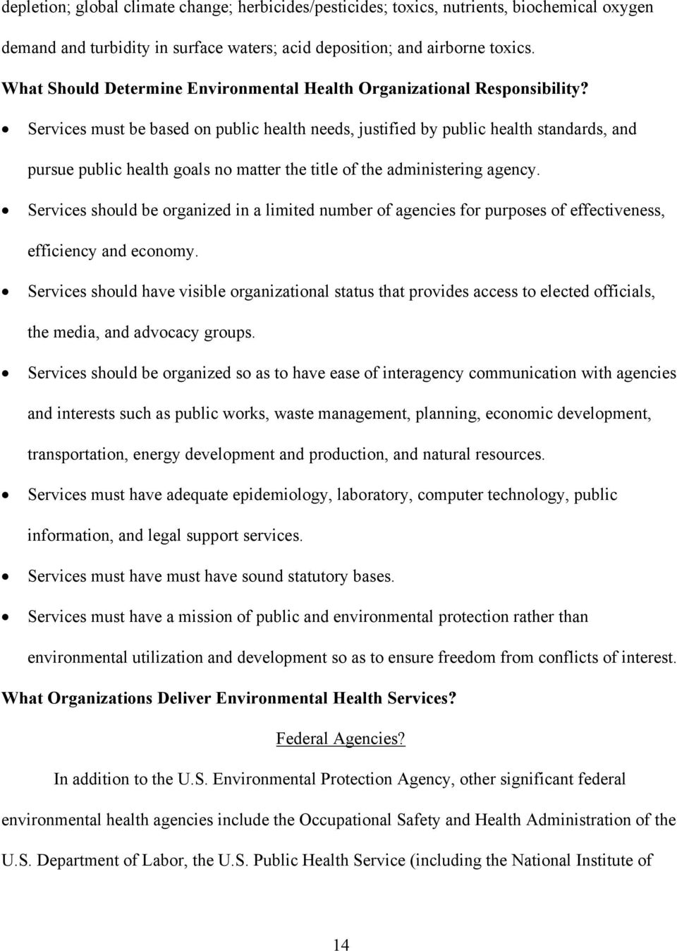 Services must be based on public health needs, justified by public health standards, and pursue public health goals no matter the title of the administering agency.