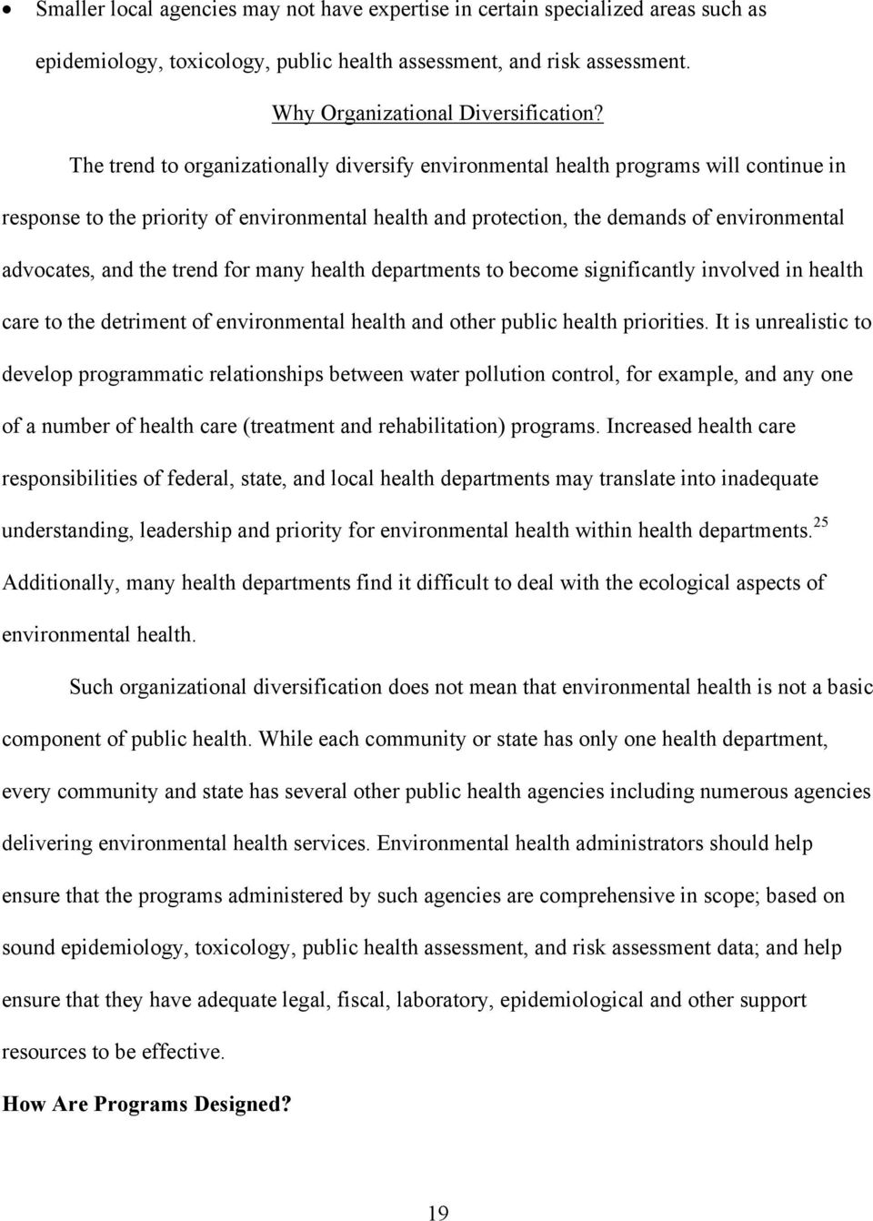 trend for many health departments to become significantly involved in health care to the detriment of environmental health and other public health priorities.