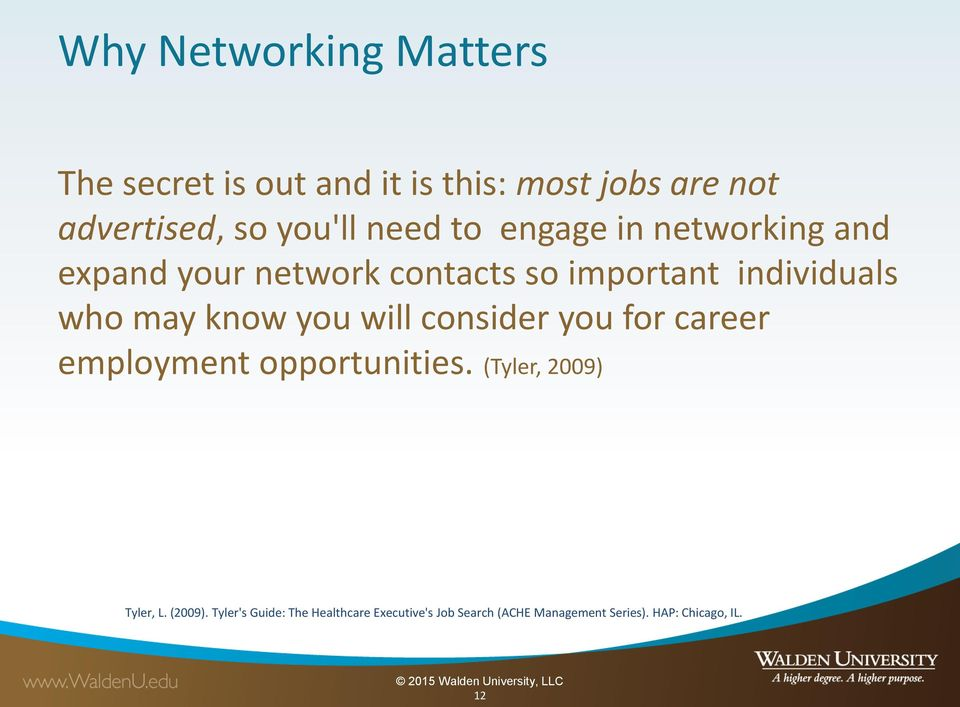 know you will consider you for career employment opportunities. (Tyler, 2009) Tyler, L. (2009).