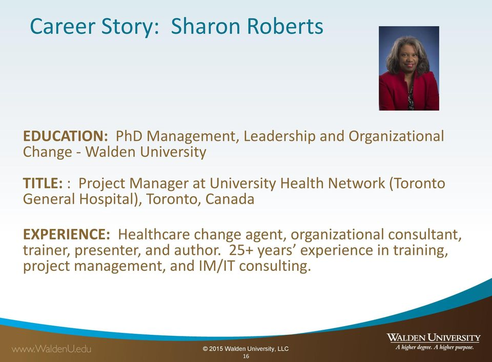 Hospital), Toronto, Canada EXPERIENCE: Healthcare change agent, organizational consultant,