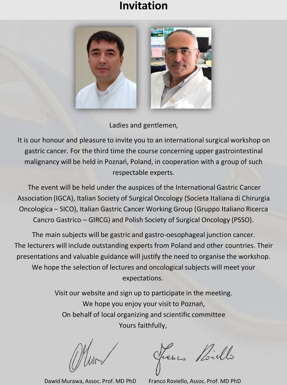 The event will be held under the auspices of the International Gastric Cancer Association (IGCA), Italian Society of Surgical Oncology (Societa Italiana di Chirurgia Oncologica SICO), Italian Gastric