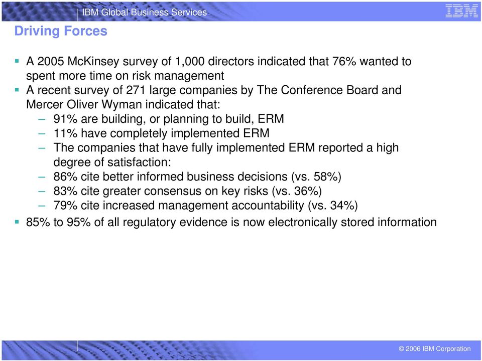 implemented ERM The companies that have fully implemented ERM reported a high degree of satisfaction: 86% cite better informed business decisions (vs.