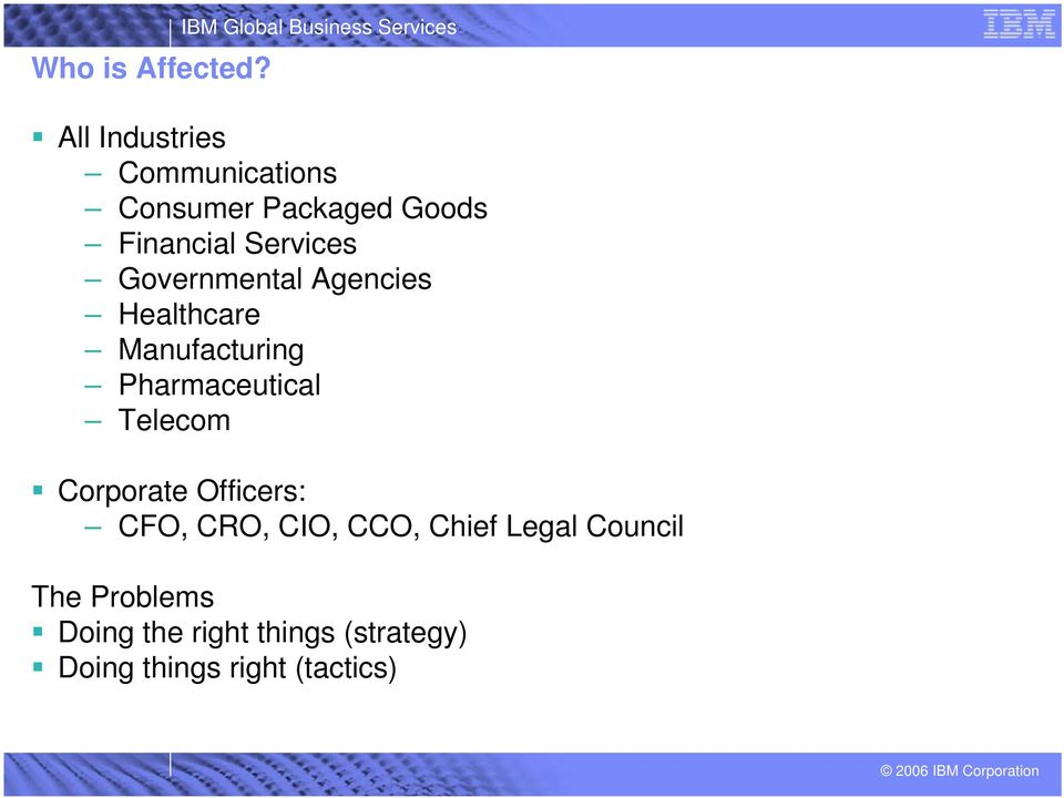 Goods Financial Services Governmental Agencies Healthcare Manufacturing