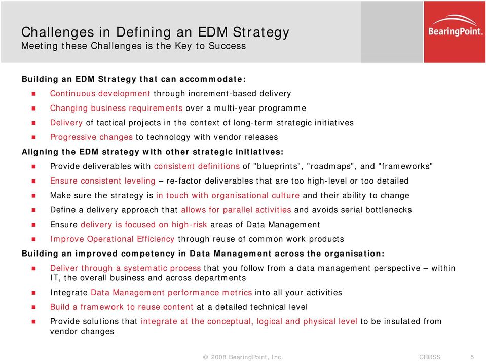 "EDM strategy with other strategic initiatives: Provide deliverables with consistent definitions of ""blueprints"", ""roadmaps"", and ""frameworks"" Ensure consistent leveling re-factor deliverables that"