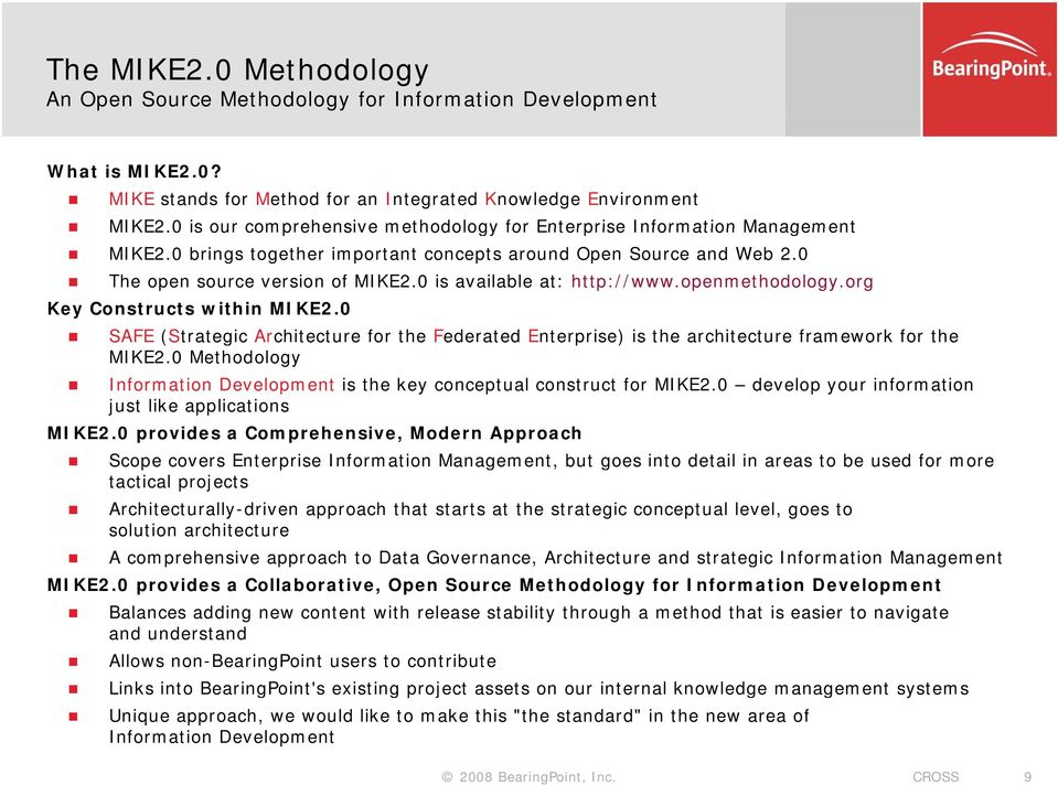 0 is available at: http://www.openmethodology.org Key Constructs within MIKE2.0 SAFE (Strategic Architecture for the Federated Enterprise) is the architecture framework for the MIKE2.