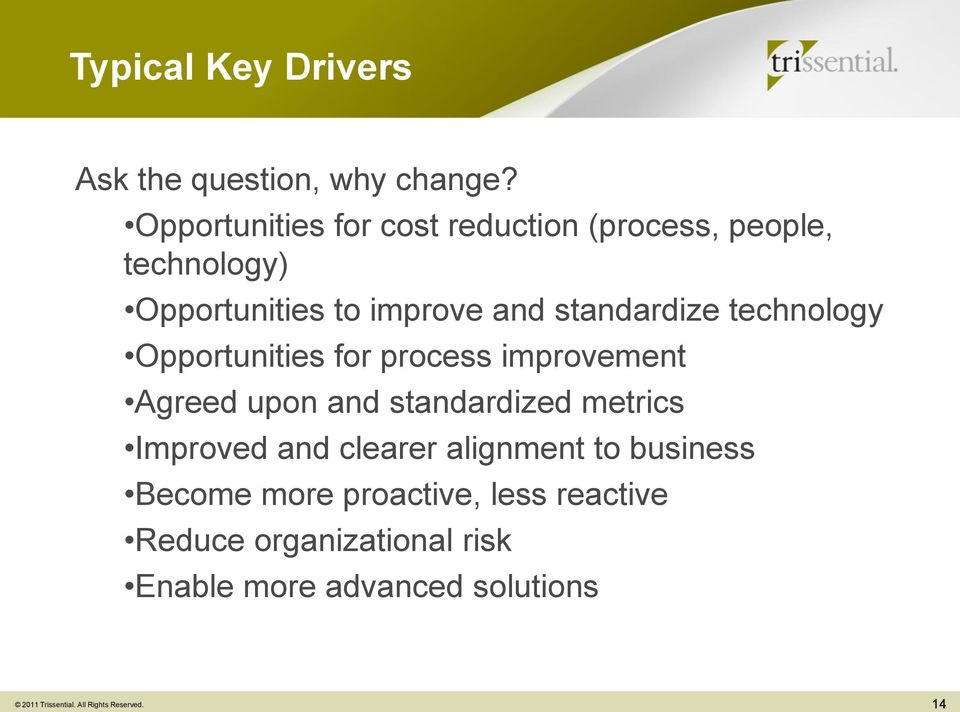 technology Opportunities for process improvement Agreed upon and standardized metrics Improved and
