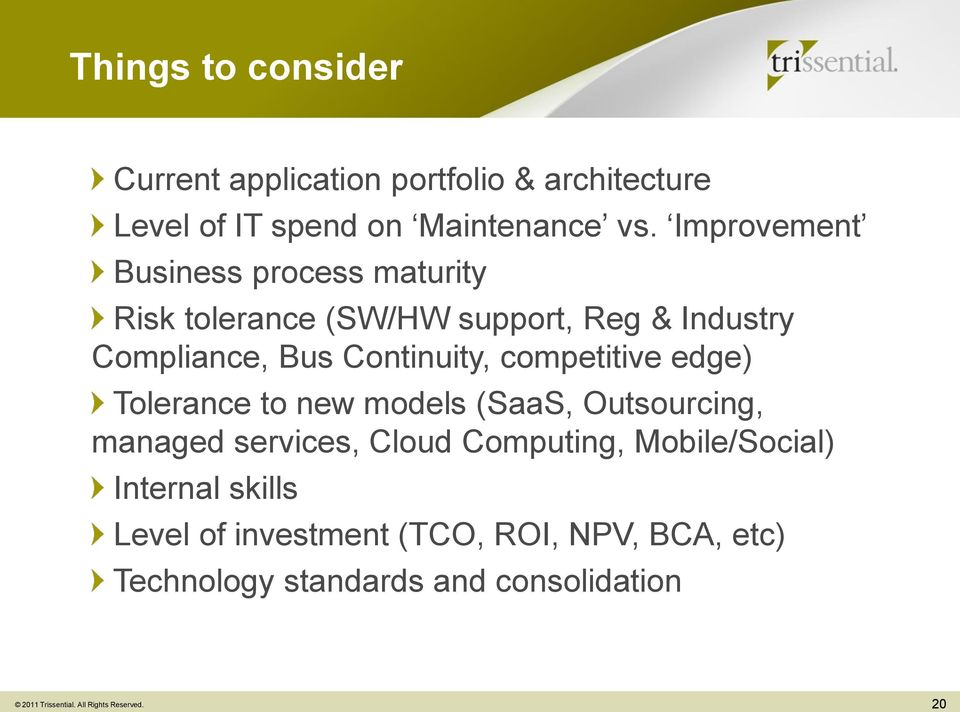 competitive edge) Tolerance to new models (SaaS, Outsourcing, managed services, Cloud Computing, Mobile/Social)