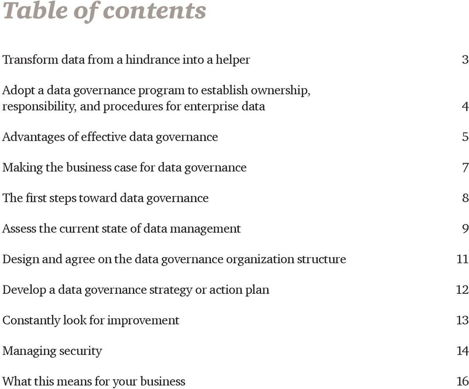 steps toward data governance 8 Assess the current state of data management 9 Design and agree on the data governance organization structure