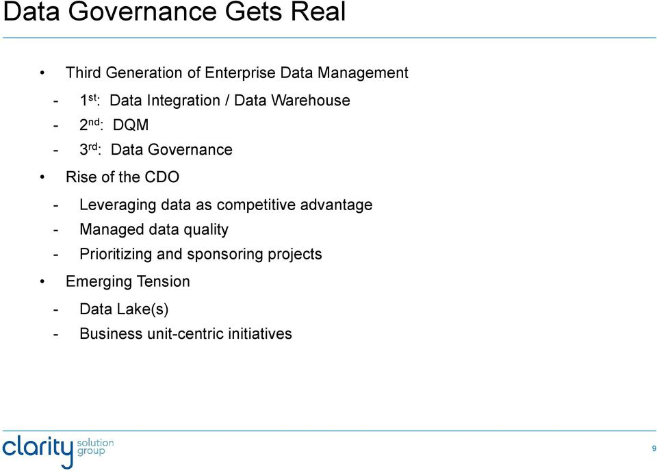 CDO - Leveraging data as competitive advantage - Managed data quality - Prioritizing