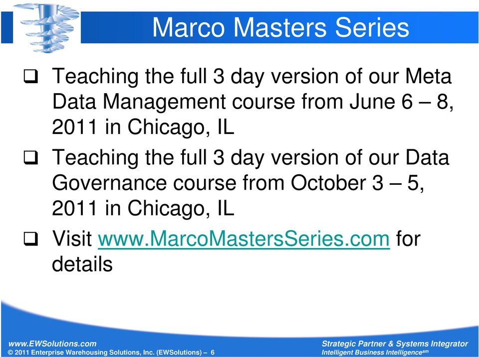 Data Governance course from October 3 5, 2011 in Chicago, IL Visit www.