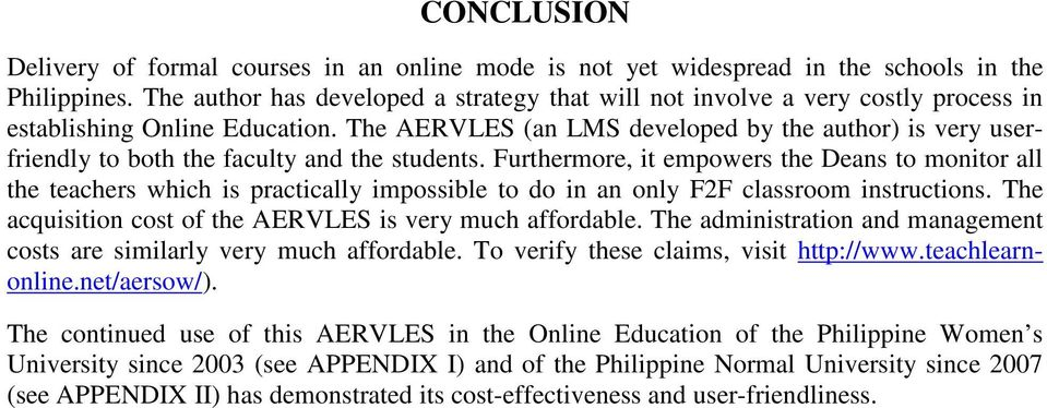 The AERVLES (an LMS developed by the author) is very userfriendly to both the faculty and the students.