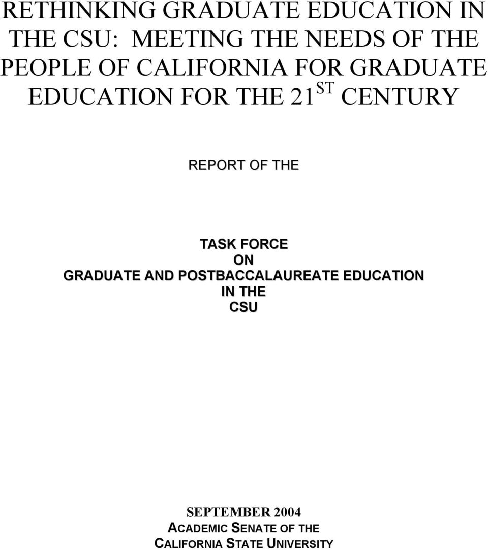 REPORT OF THE TASK FORCE ON GRADUATE AND POSTBACCALAUREATE EDUCATION