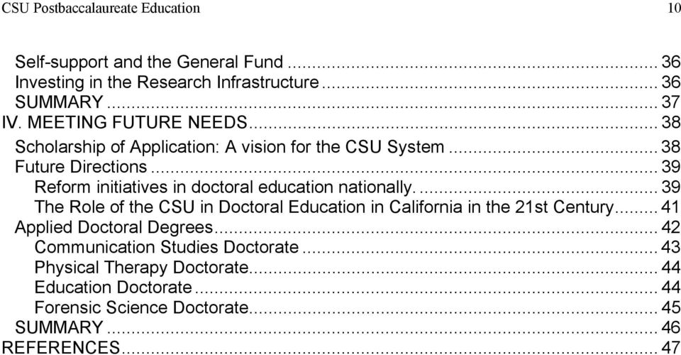 .. 39 Reform initiatives in doctoral education nationally.... 39 The Role of the CSU in Doctoral Education in California in the 21st Century.
