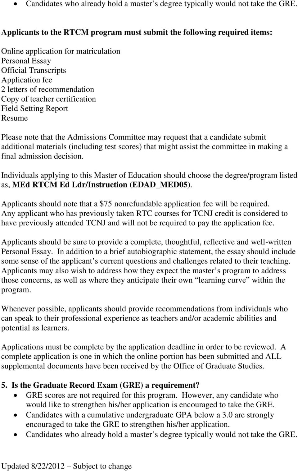 teacher certification Field Setting Report Resume Please note that the Admissions Committee may request that a candidate submit additional materials (including test scores) that might assist the