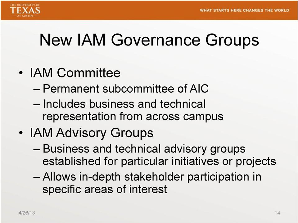 Business and technical advisory groups established for particular initiatives or