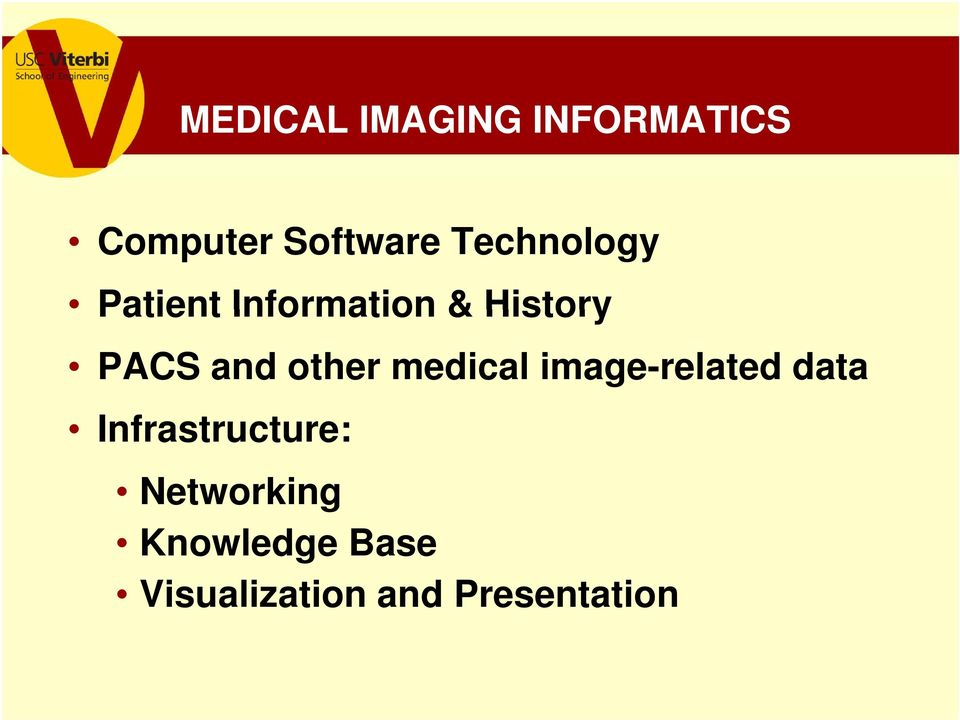 other medical image-related data Infrastructure: