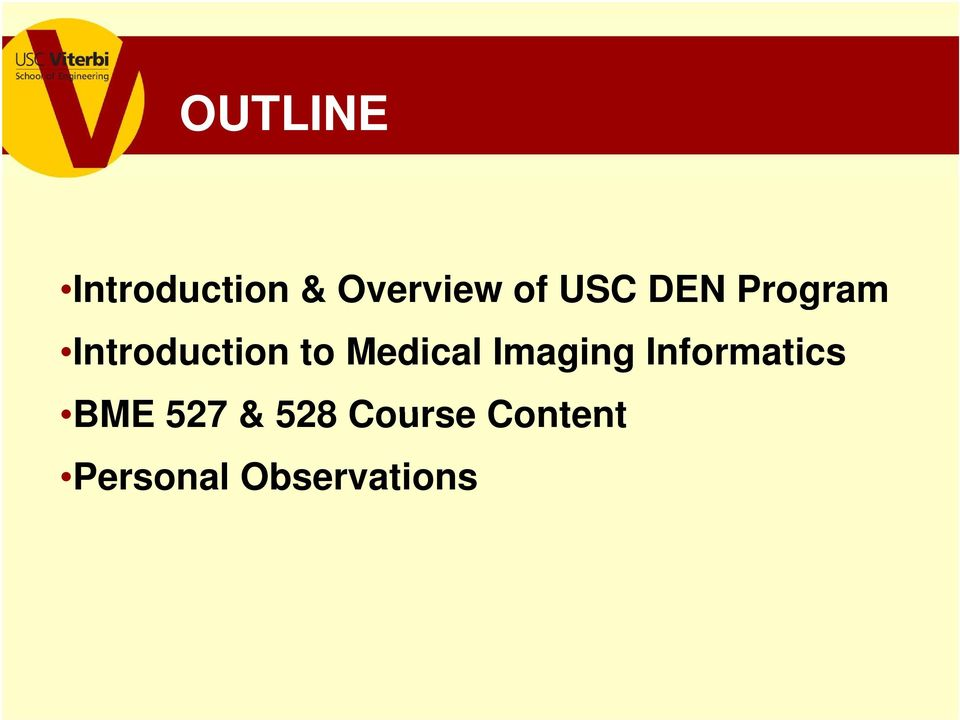 Medical Imaging Informatics BME 527