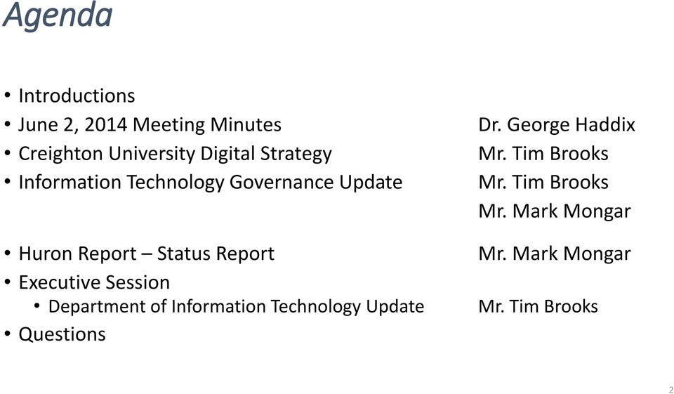Executive Session Department of Information Technology Update Questions Dr.