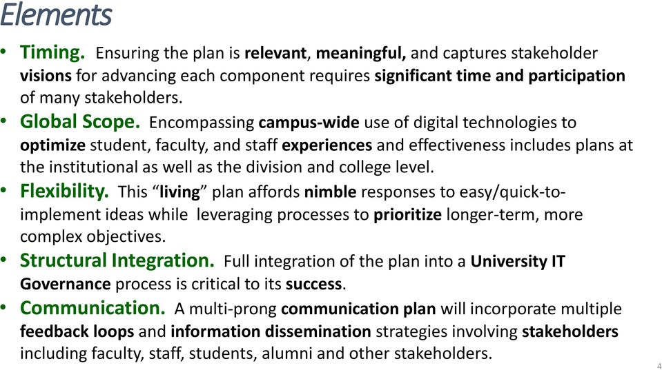 Encompassing campus-wide use of digital technologies to optimize student, faculty, and staff experiences and effectiveness includes plans at the institutional as well as the division and college