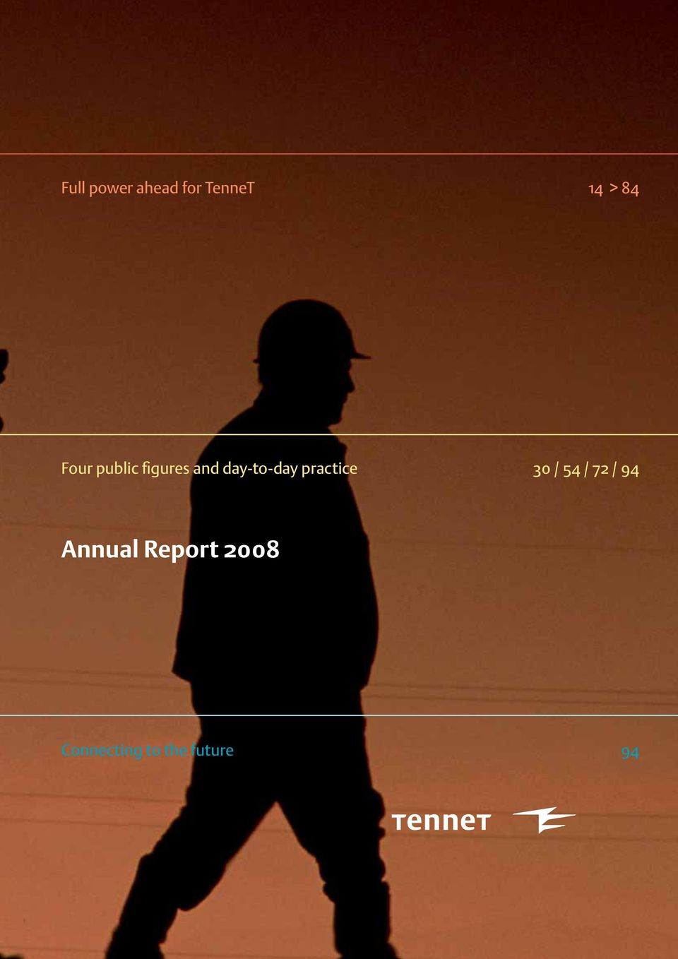 54 / 72 / 94 Annual Report 2008 Connecting to