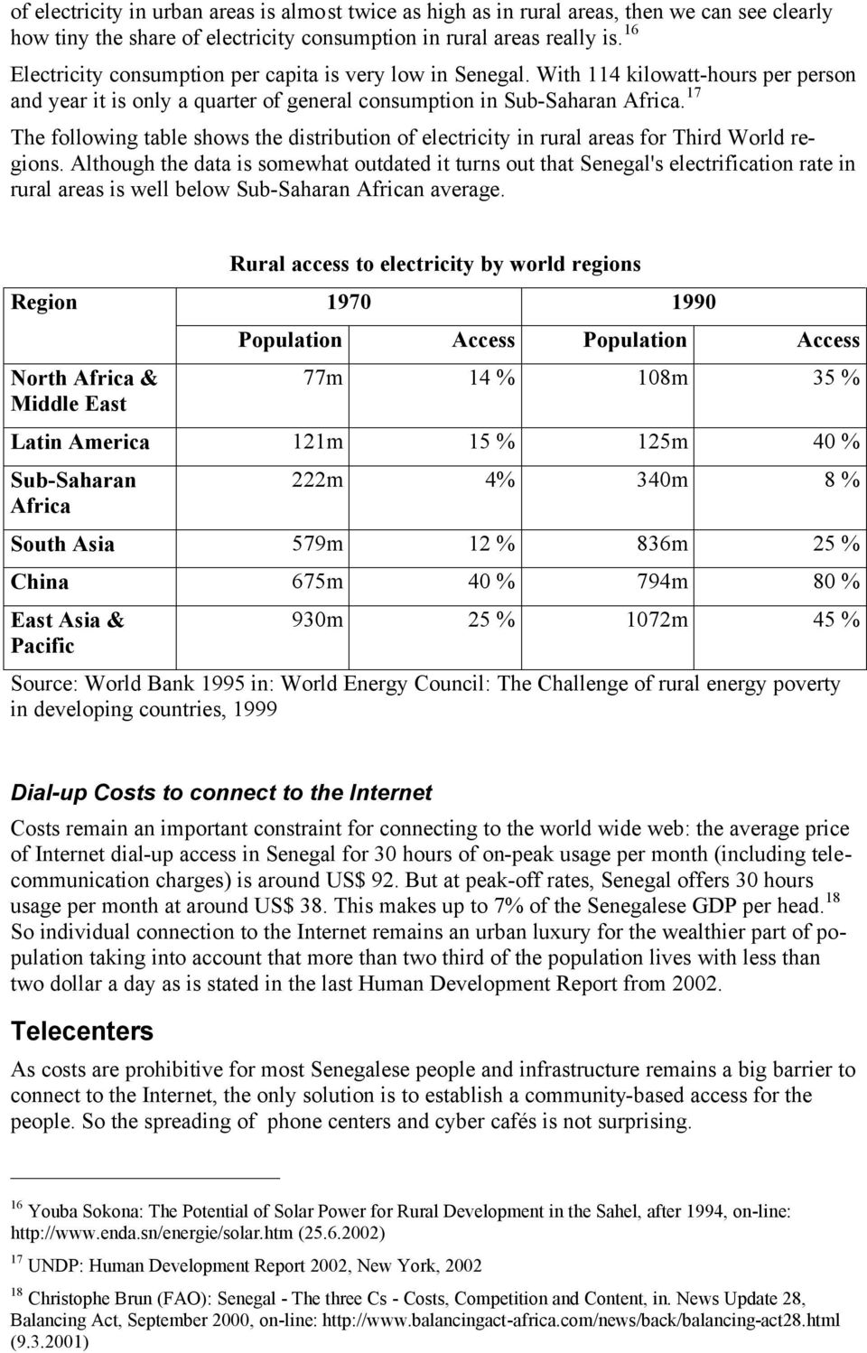 17 The following table shows the distribution of electricity in rural areas for Third World regions.