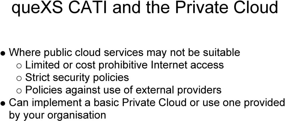 security policies Policies against use of external providers Can