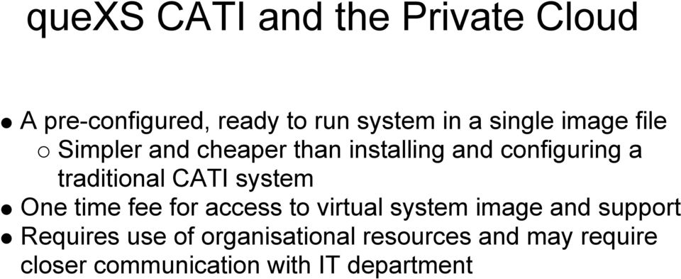 traditional CATI system One time fee for access to virtual system image and