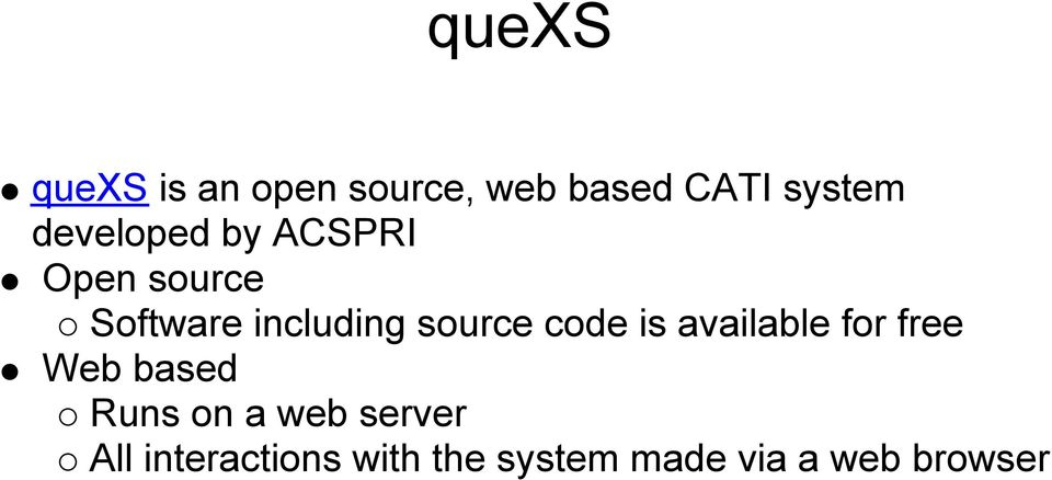 source code is available for free Web based Runs on a