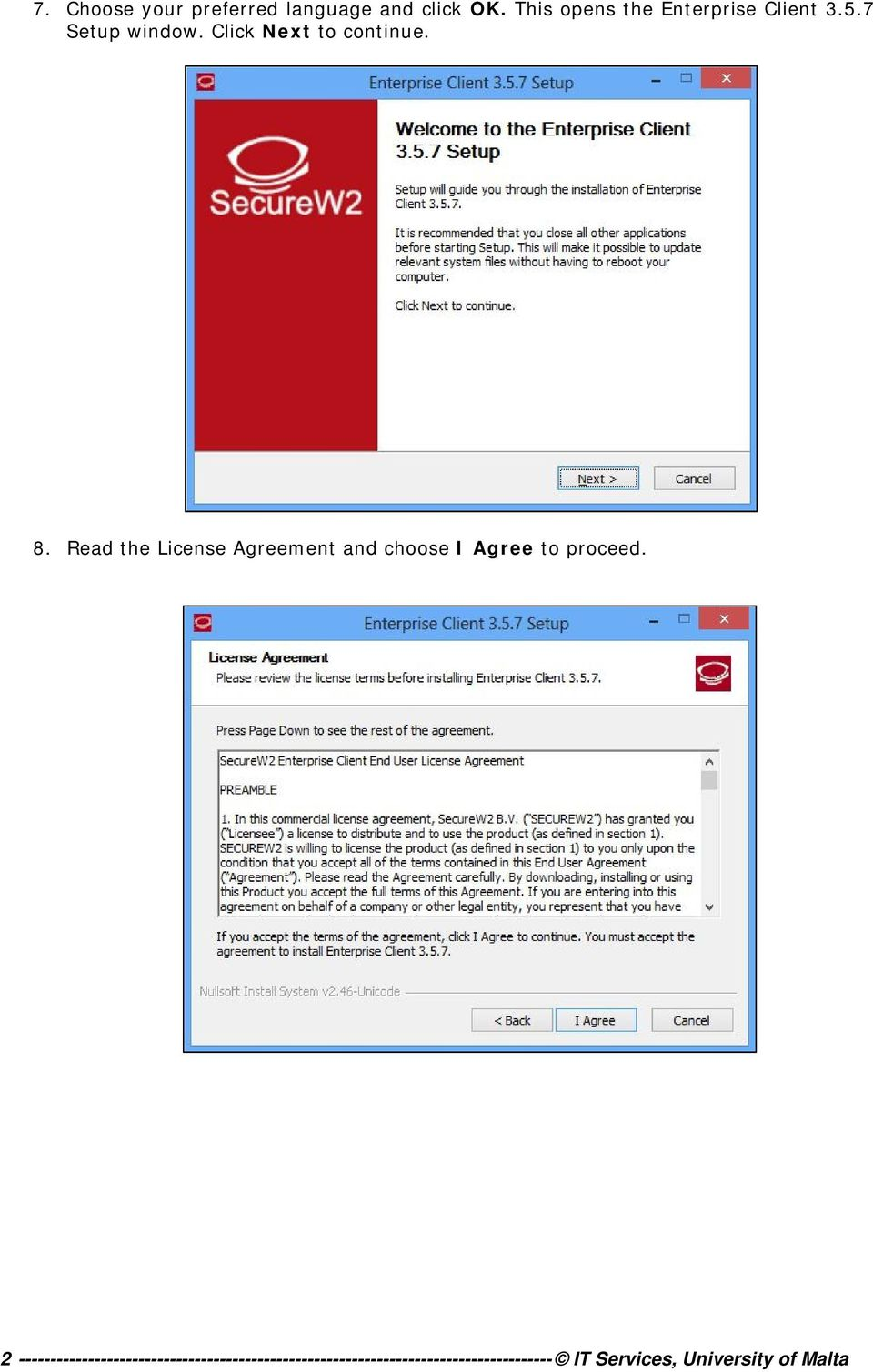 8. Read the License Agreement and choose I Agree to proceed.
