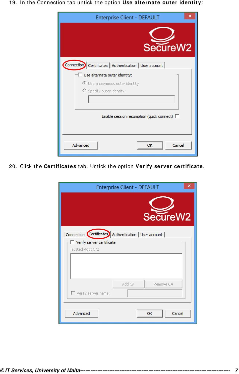Untick the option Verify server certificate.
