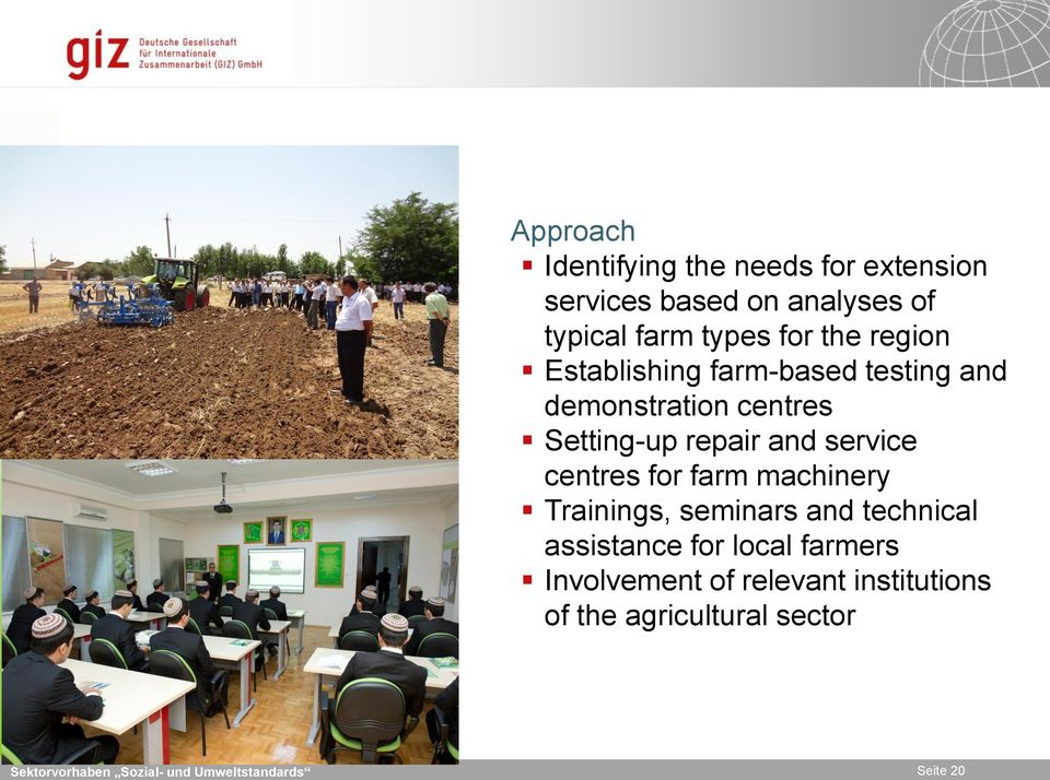 and service centres for farm machinery Trainings, seminars and technical assistance for local