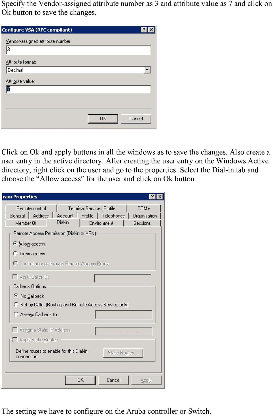 After creating the user entry on the Windows Active directory, right click on the user and go to the properties.
